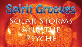 Solar Storms and the Psyche